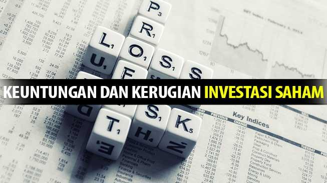 Keuntungan dan Kerugian Investasi Saham